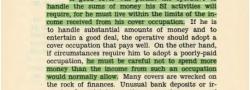 Der Agent muss die Fähigkeit besitzen mit großen Geldbeträgen und Wertgegenständen umgehen zu können, die die OSS  dem Agenten anvertraut. Hierzu gehören z.B. auch geheime Vorräte früherer brit.  Goldmünzen im Wert von einen Pfund, dem Sovereign.