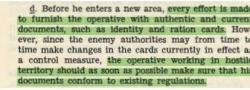 Die Ausweise und Pässe der Geheimagenten wurden vom OSS-Izmir Stützpunkt in der Türkei ausgestellt. Es gab keine Anstrengungen die zu groß waren um die Agenten mit täuschungsechten und konformen Ausweispapieren auszustatten.