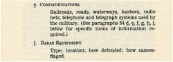 Strategische Ziele ausfindig zu machen war ein wichtiger Aspekt des Geheimdienstes. Hierzu gehörten Bahnhöfe, Straßen, Wasserwege, Kommunikationsstützpunkte, etc. Ein strategisches Ziel war z.B. die Bombadierung des größten Bahnhofs in Salonica, während dem Abzug der deutschen Truppen.