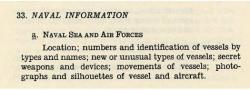 Informationen zur Marine. Die Auskunft über den Standort, die Anzahl gegnerischer Schiffe und deren Bauart, sowie deren Agilität und Ausrüstung gehörten zur Marine Informatiosgewinnung. Der italienische Minenleger gehörte zu einem der Ziele.