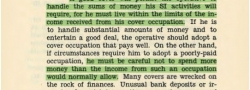 Η ικανότηατ να διαχειρίζεται μεγάλα χρηματικά ποσά χωρίς να εγείρει υποψίες, δηλαδή, χρησιμοποιώντας την επιχείρησή του ως προκάλυμμα, και ο μυστικός θησαυρός από Αγγλικές λίρες που του είχε δώει το OSS