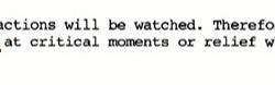 Σε περίπτωση που ο πράκτορας συλληφθεί, πρέπει να παραμείνει ήρεμος διότι ό,τι συναισθήματα εκδηλώσει μπαίνουν στο μικροσκόπιο