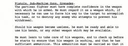 Εκτεταμένη εκπαίδευση στα όπλα έτσι ώστε να είναι δυνατή η χρήση όχι μονο Αμερικανικών και Αγγλικών όπλων, αλλά και Γερμανικών